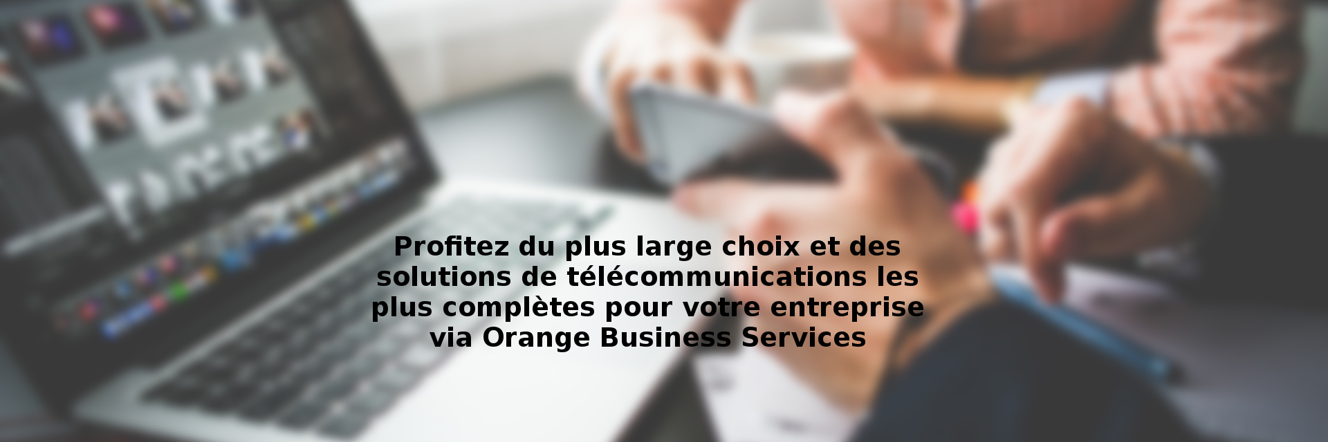 Expert certifié Orange Business Services